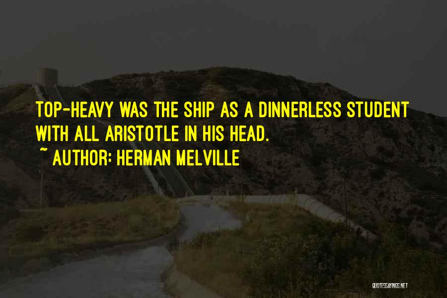 Heavy Head Quotes By Herman Melville
