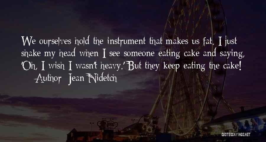 Heavy Head Quotes By Jean Nidetch