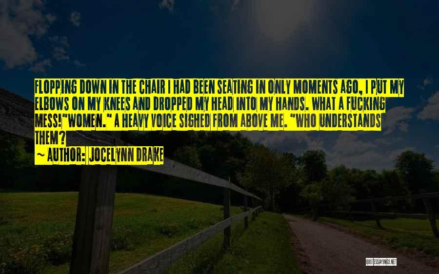 Heavy Head Quotes By Jocelynn Drake