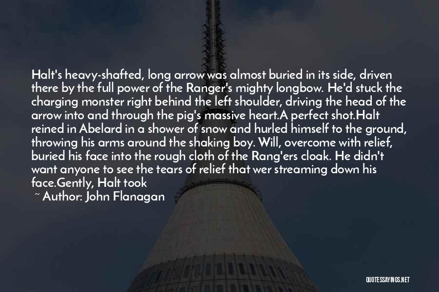 Heavy Head Quotes By John Flanagan
