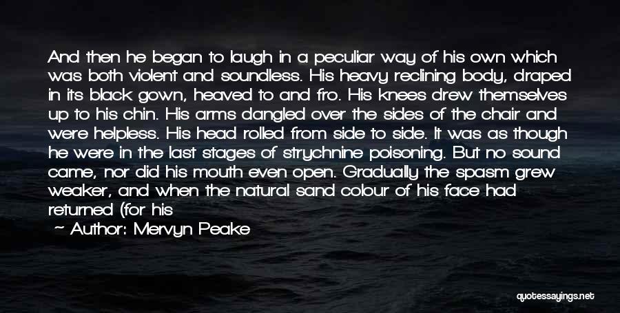 Heavy Head Quotes By Mervyn Peake