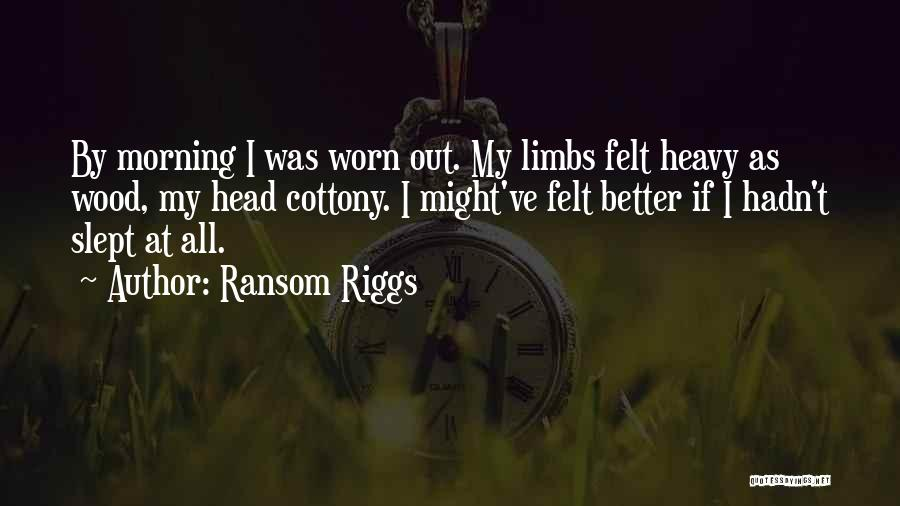 Heavy Head Quotes By Ransom Riggs