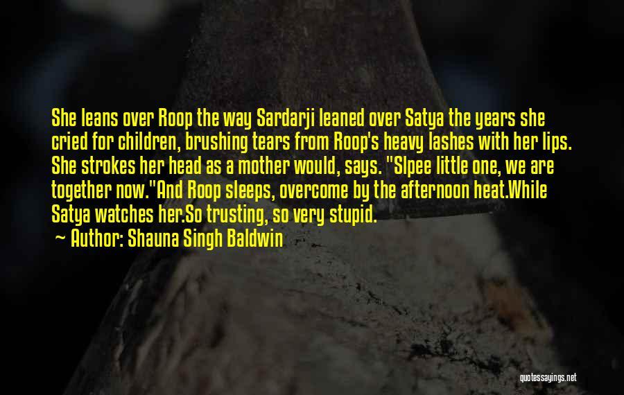 Heavy Head Quotes By Shauna Singh Baldwin