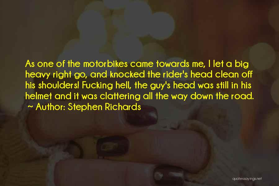 Heavy Head Quotes By Stephen Richards