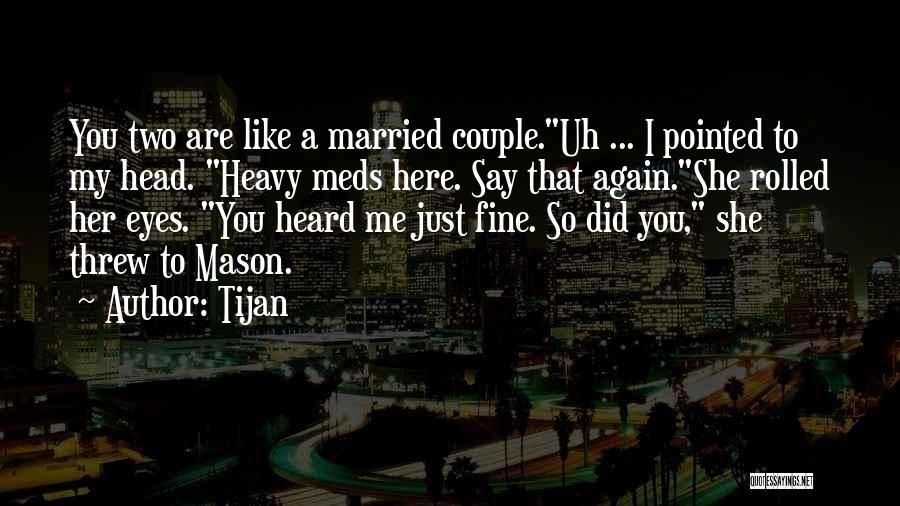Heavy Head Quotes By Tijan