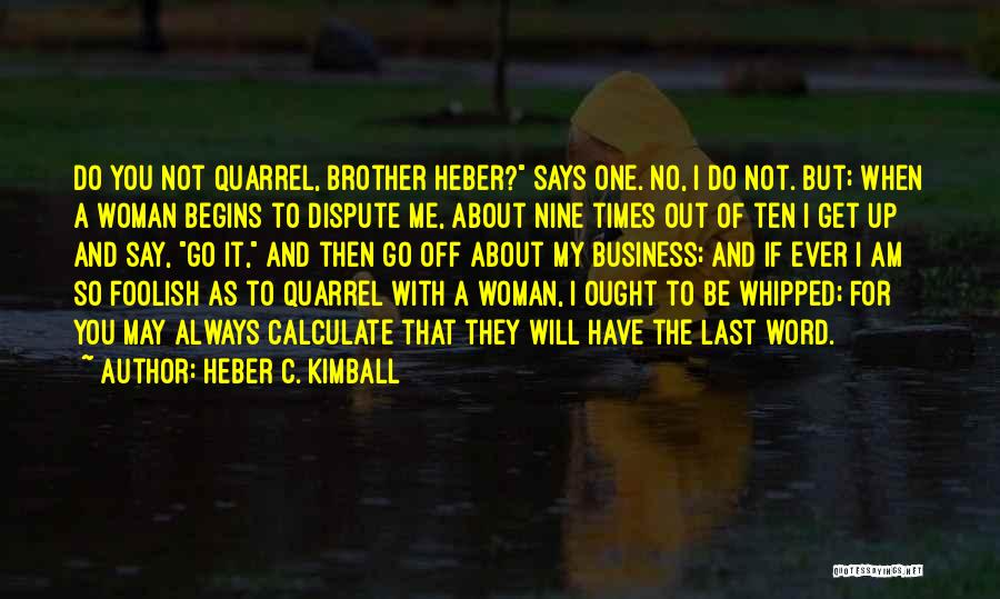 Heber C. Kimball Quotes 837108