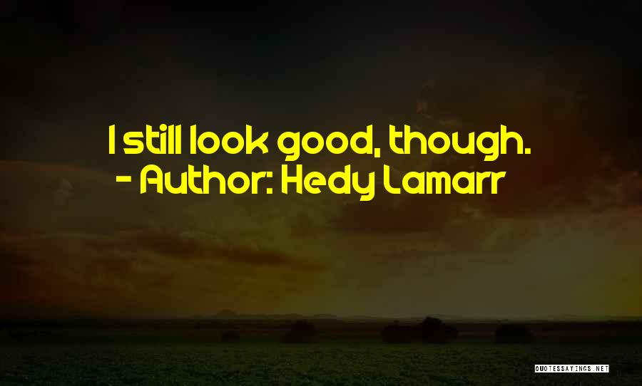 Hedy Lamarr Quotes 1502680