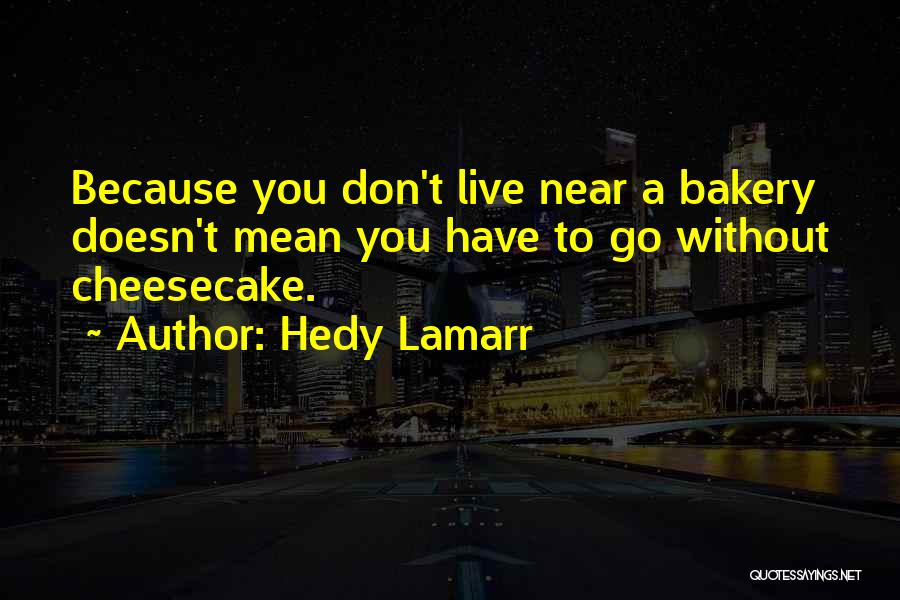 Hedy Lamarr Quotes 1521018