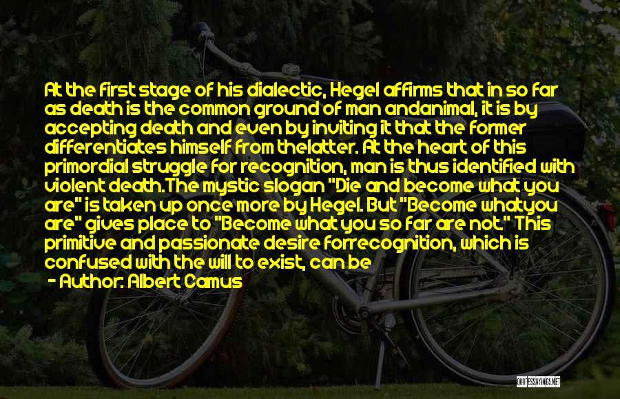 Hegelian Dialectic Quotes By Albert Camus