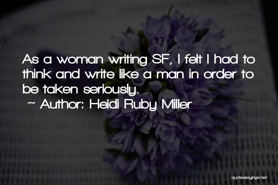 Heidi Ruby Miller Quotes 619954