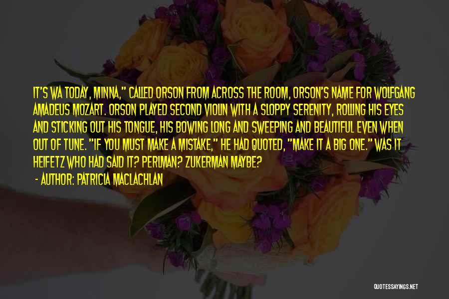 Heifetz Quotes By Patricia MacLachlan