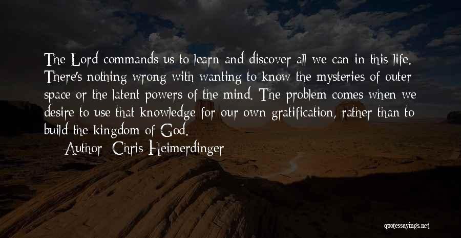 Heimerdinger Quotes By Chris Heimerdinger