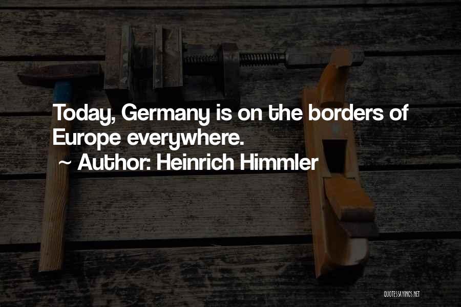 Heinrich Himmler Quotes 1778208