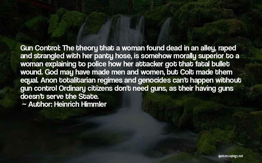 Heinrich Himmler Quotes 458772