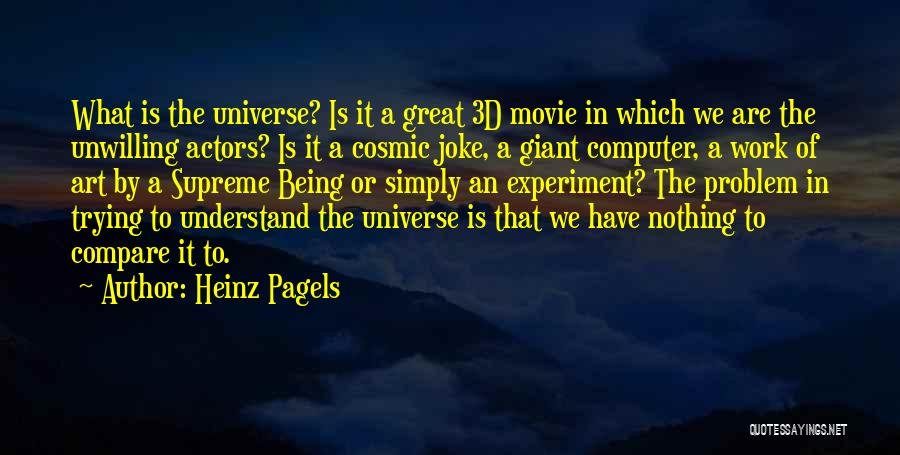 Heinz Pagels Quotes 1558484