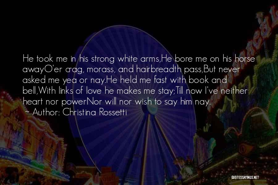 Held Quotes By Christina Rossetti