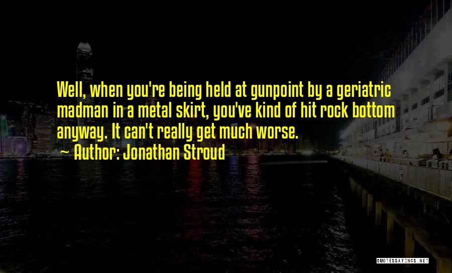 Held Quotes By Jonathan Stroud