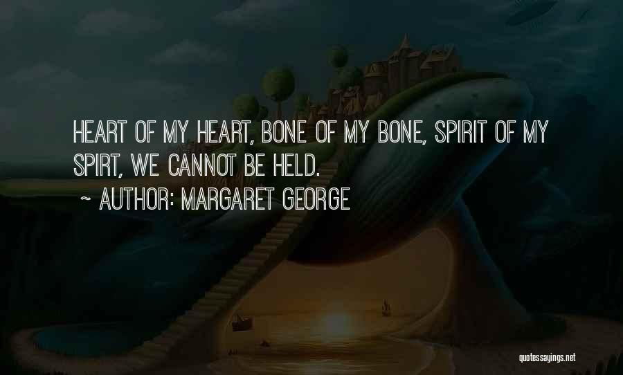 Held Quotes By Margaret George