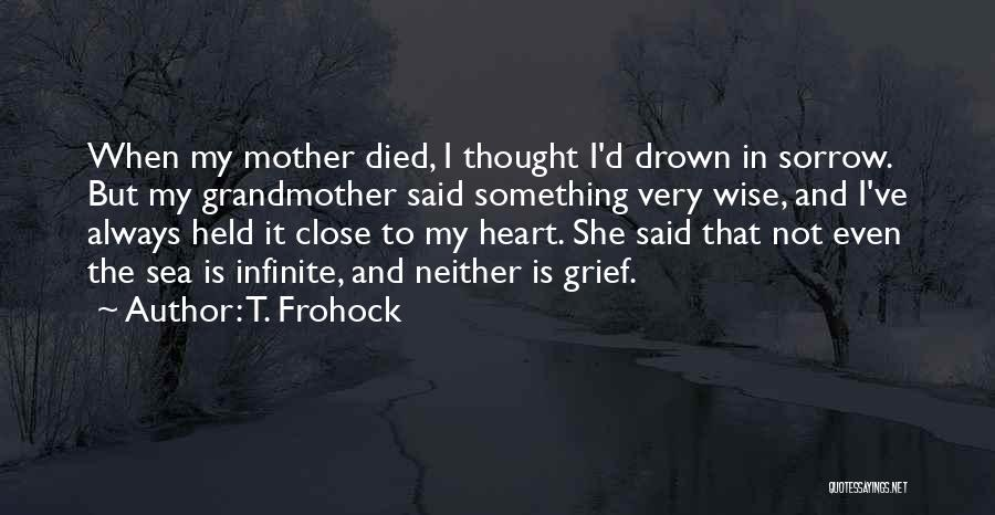 Held Quotes By T. Frohock