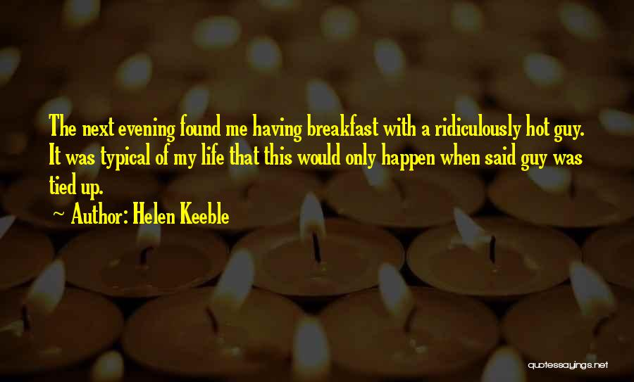 Helen Keeble Quotes 1293061