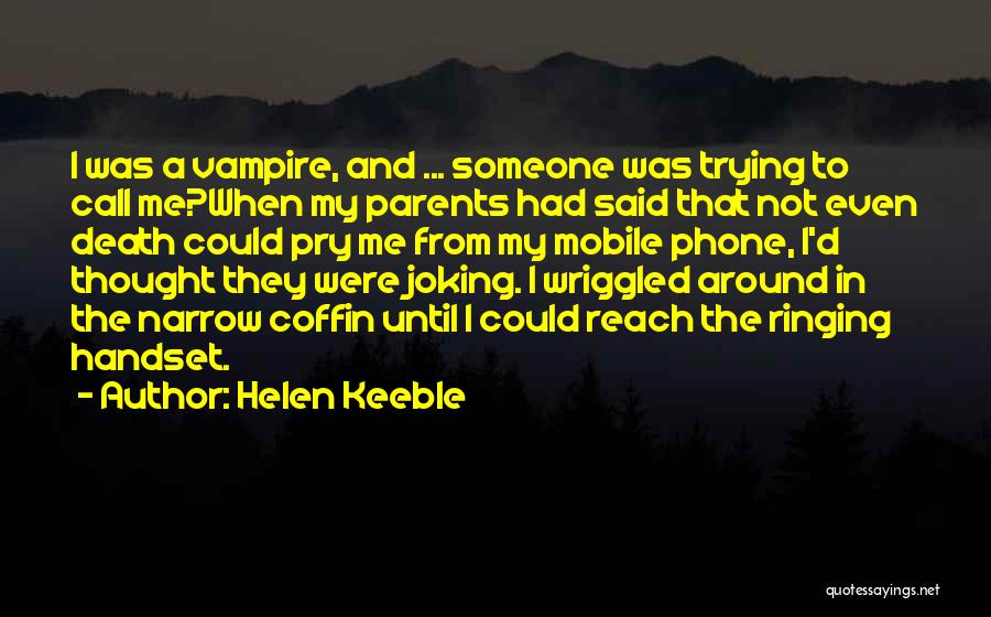Helen Keeble Quotes 486409