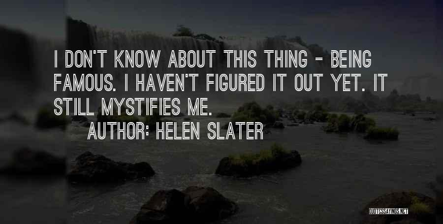 Helen Slater Quotes 1019151