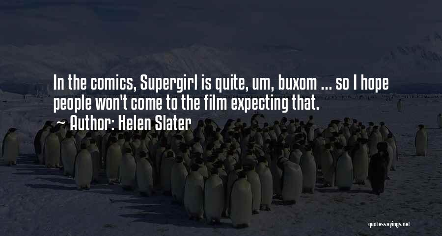 Helen Slater Quotes 1737073