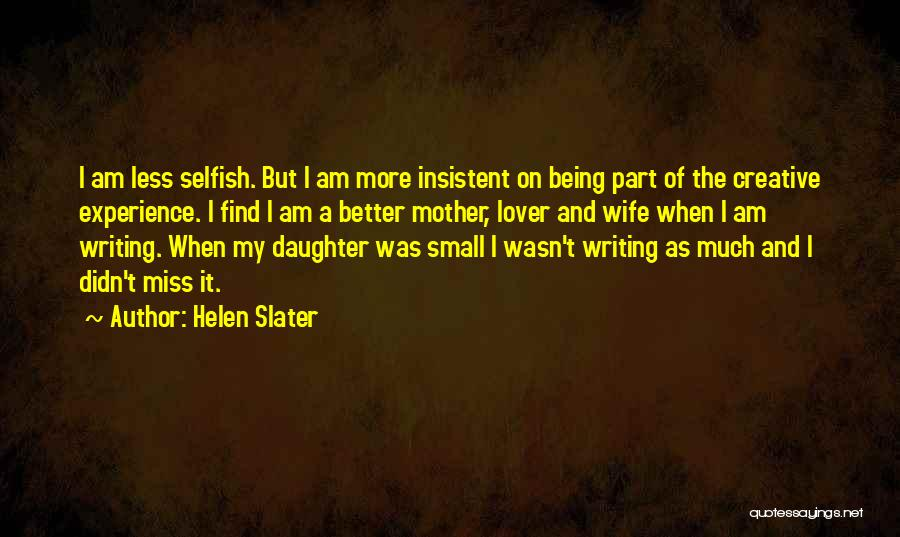 Helen Slater Quotes 1737612
