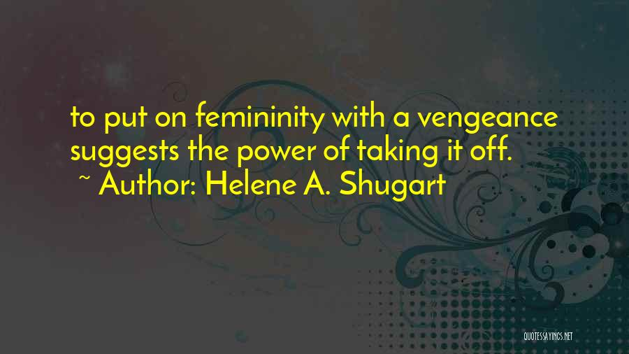 Helene A. Shugart Quotes 1089534