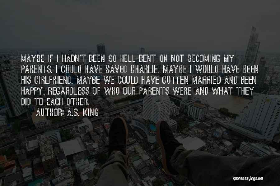 Hell Bent Quotes By A.S. King