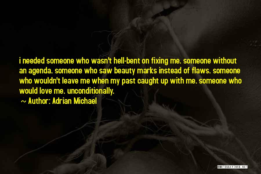 Hell Bent Quotes By Adrian Michael