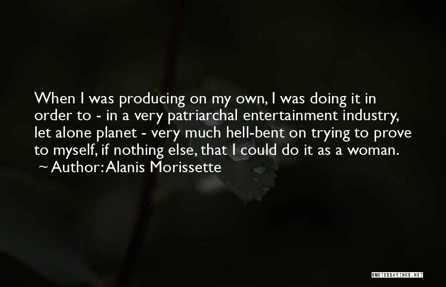 Hell Bent Quotes By Alanis Morissette