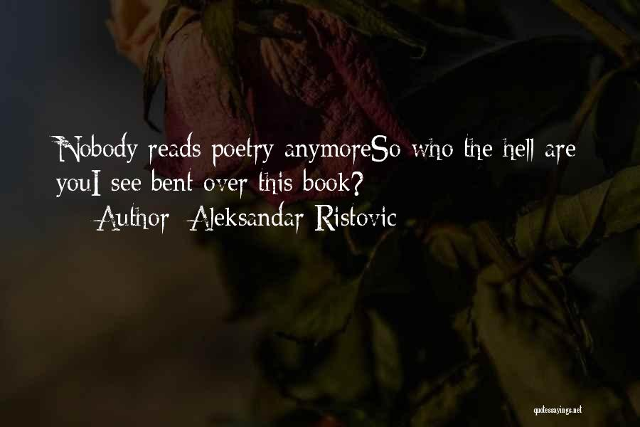 Hell Bent Quotes By Aleksandar Ristovic