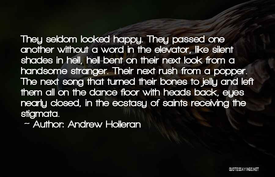 Hell Bent Quotes By Andrew Holleran