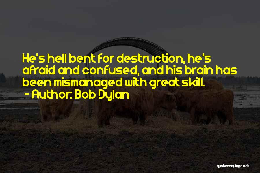 Hell Bent Quotes By Bob Dylan