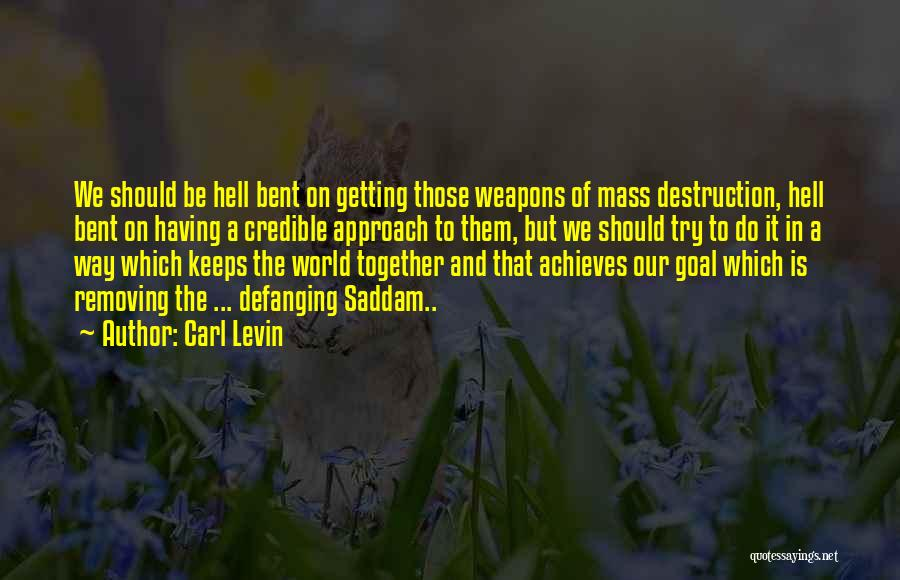 Hell Bent Quotes By Carl Levin