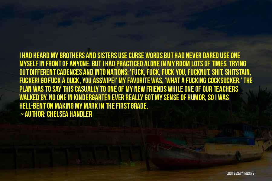 Hell Bent Quotes By Chelsea Handler