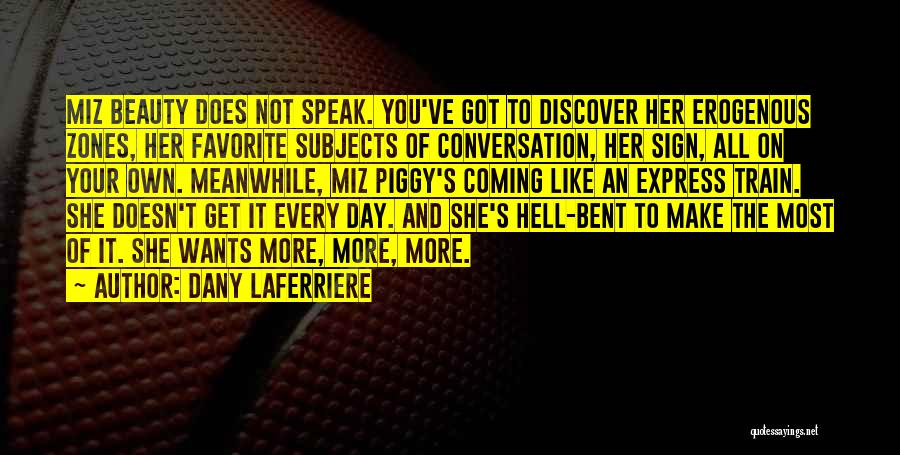 Hell Bent Quotes By Dany Laferriere