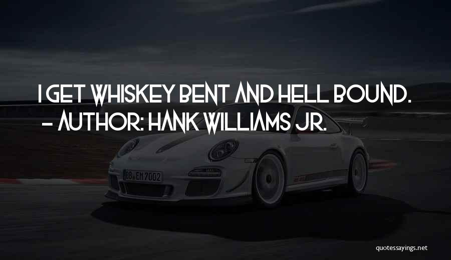 Hell Bent Quotes By Hank Williams Jr.