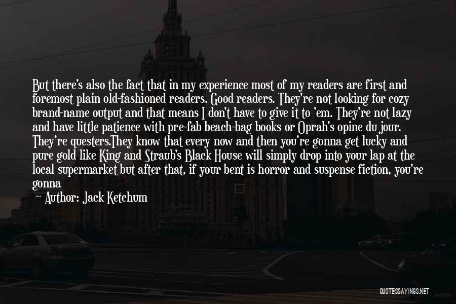 Hell Bent Quotes By Jack Ketchum