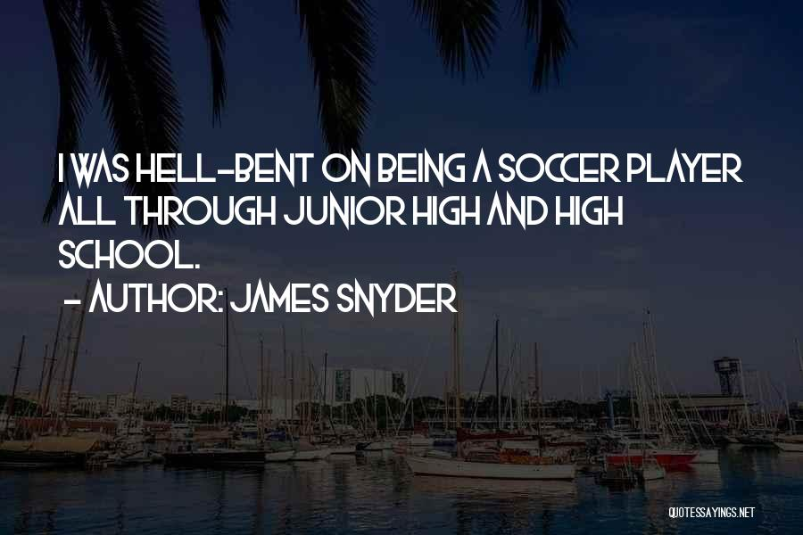 Hell Bent Quotes By James Snyder