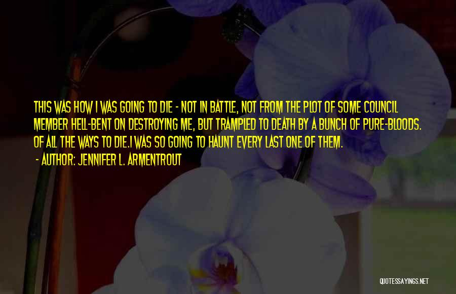 Hell Bent Quotes By Jennifer L. Armentrout