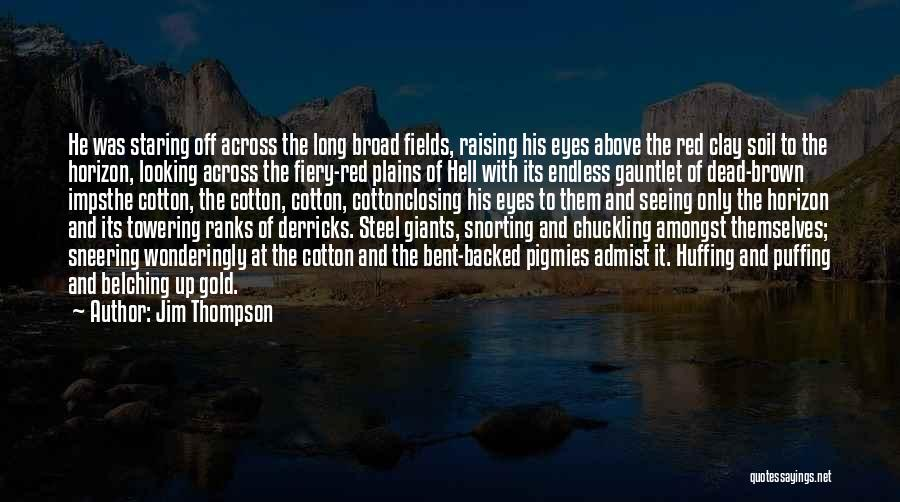 Hell Bent Quotes By Jim Thompson