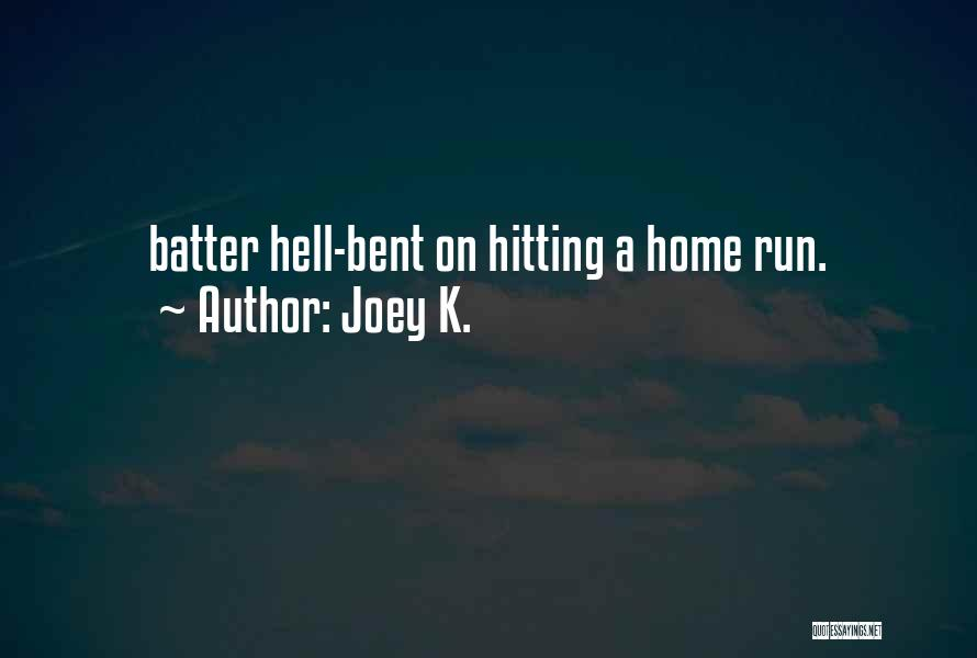 Hell Bent Quotes By Joey K.