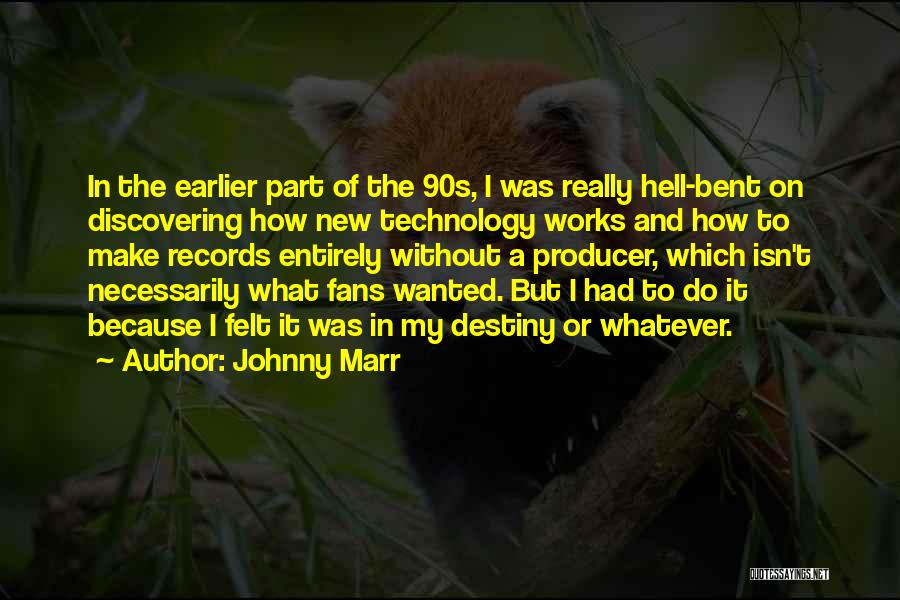 Hell Bent Quotes By Johnny Marr
