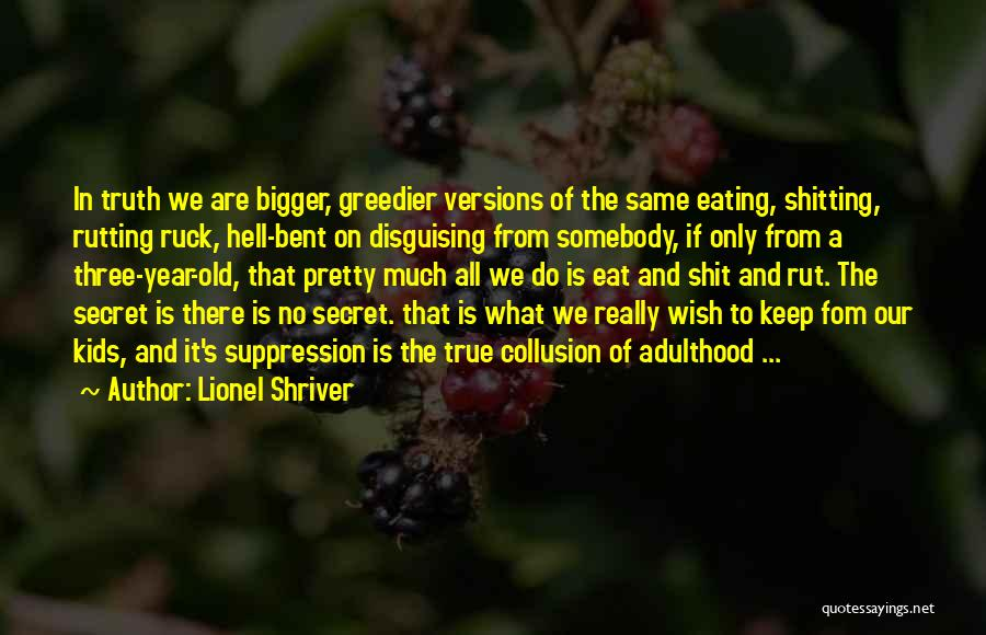 Hell Bent Quotes By Lionel Shriver