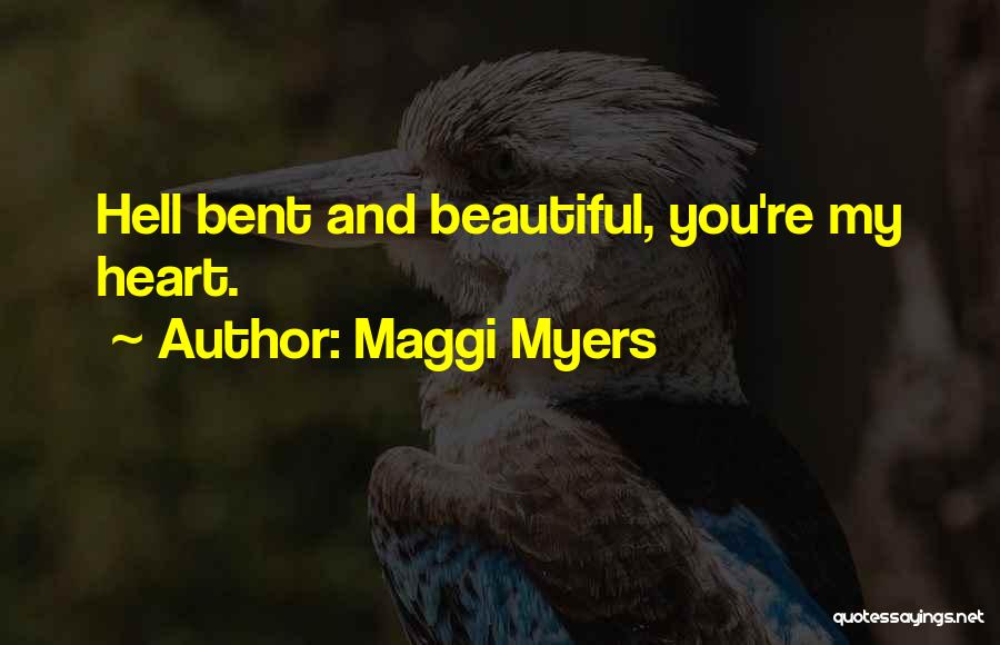 Hell Bent Quotes By Maggi Myers