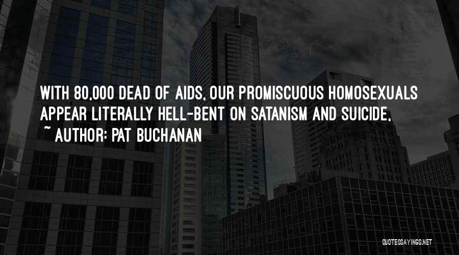 Hell Bent Quotes By Pat Buchanan