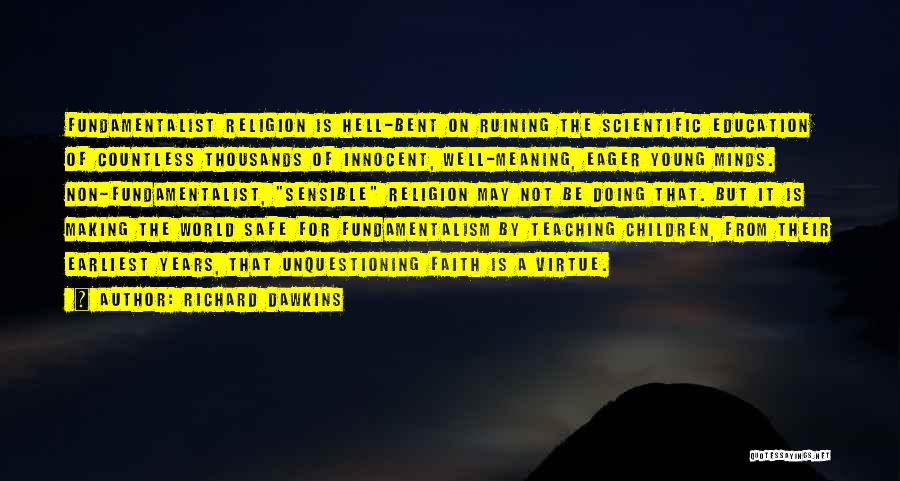 Hell Bent Quotes By Richard Dawkins