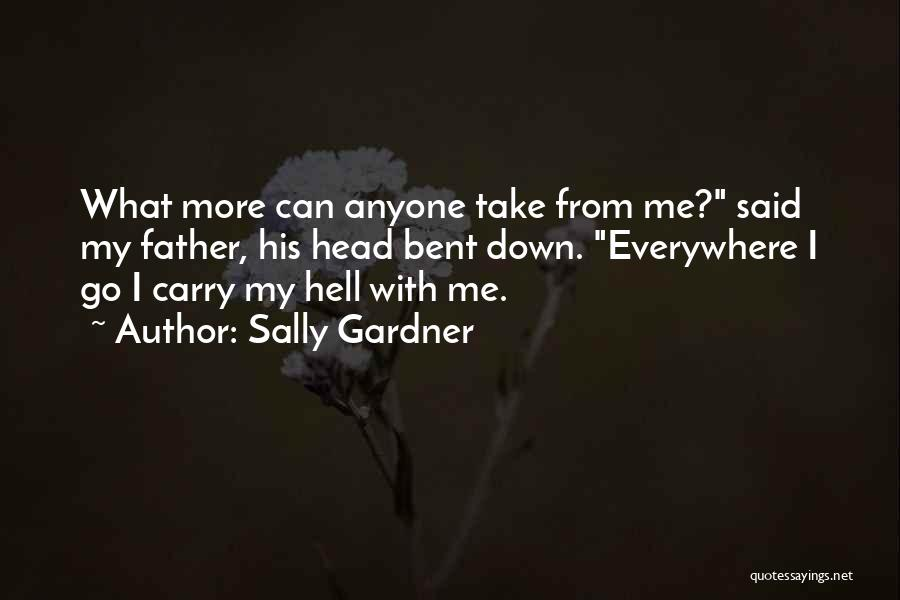 Hell Bent Quotes By Sally Gardner